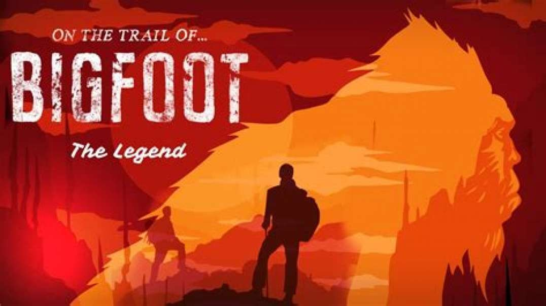 ON THE TRAIL OF BIGFOOT (PART ONE):  THE LEGEND [2019] (MOVIE TRAILER)
