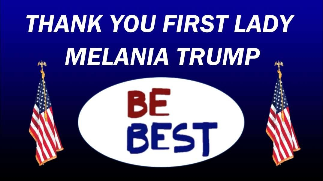 THANK YOU FIRST LADY MELANIA TRUMP