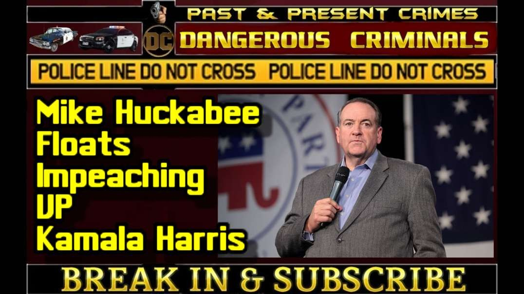 DC - Mike Huckabee Floats Impeaching VP Kamala Harris for Doing This 1 Thing.mp4