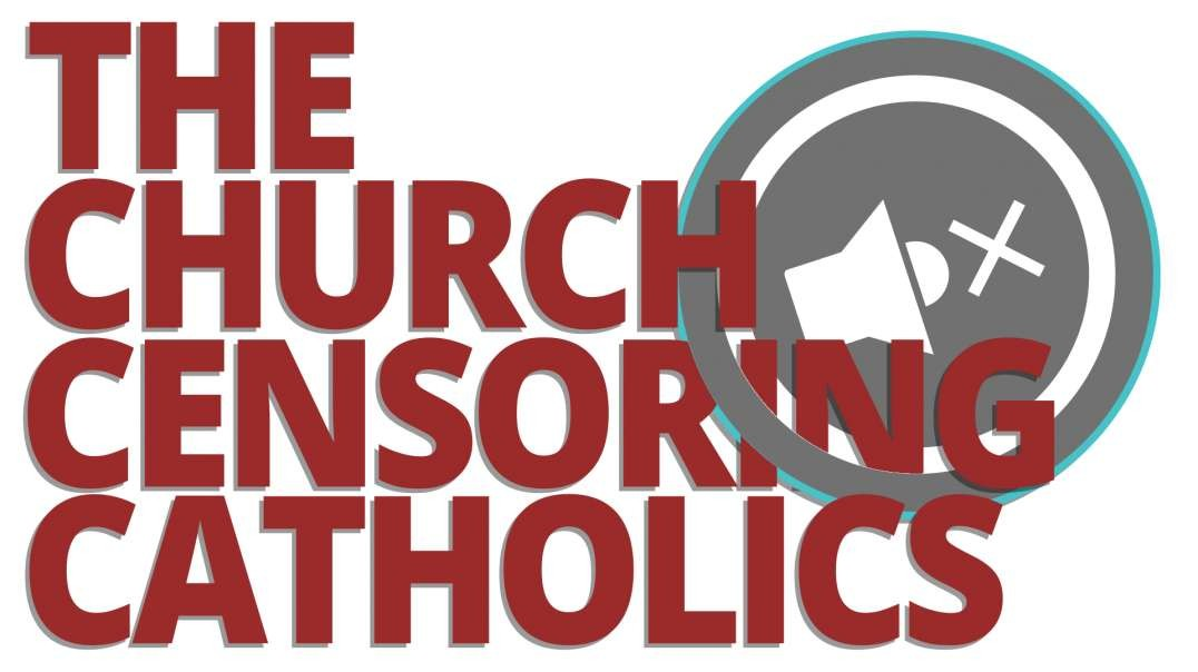 The Vortex — The Church Censoring Catholics