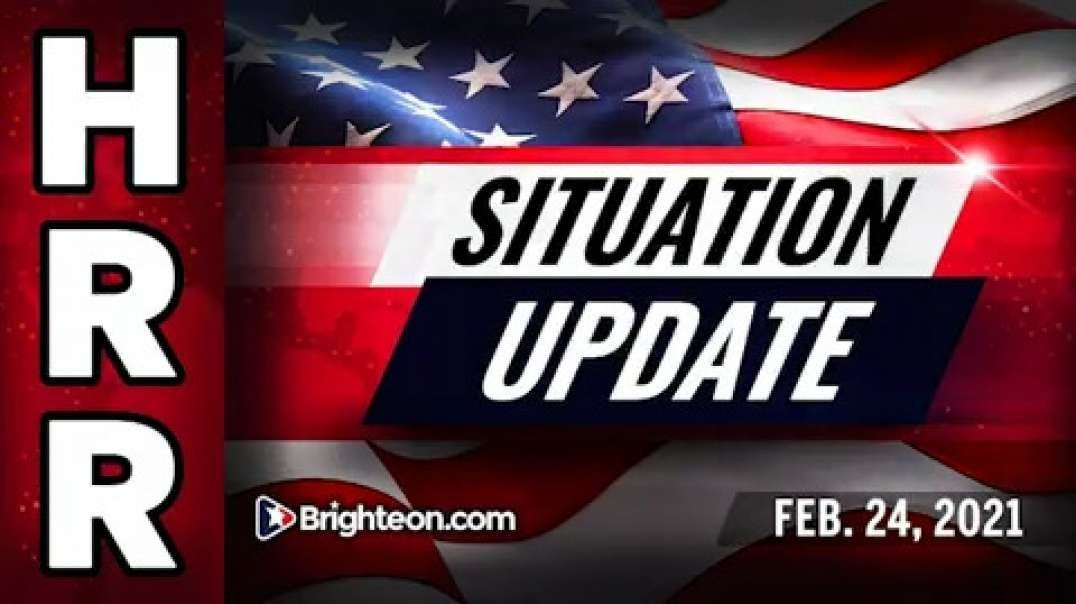 SITUATION UPDATE [2021-02-24] - MIKE ADAMS (VIDEO)