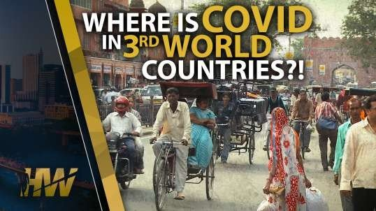 WHERE IS COVID IN 3RD WORLD COUNTRIES?!