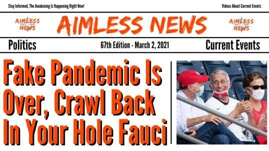 The Fake Pandemic Is Over, Crawl Back In Your Hole Fauci