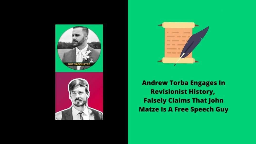 Andrew Torba Engages In Revisionist History, Falsely Claims That John Matze Is A Free Speech Guy