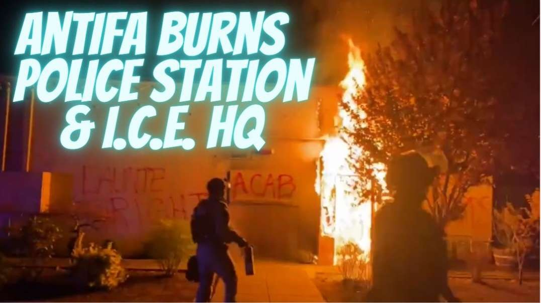 Antifa Burns Down Police HQ, Informant Rats On Arsonist In Portland