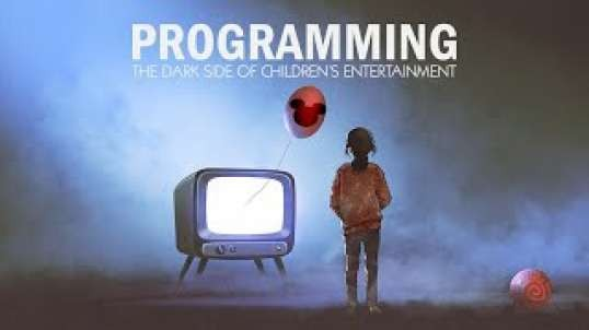 PROGRAMMING: THE DARK SIDE OF CHILDREN'S ENTERTAINMENT | Trailer