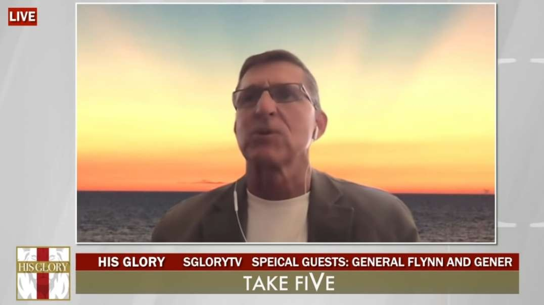 His Glory - Take FiVe: Two Generals, General Flynn and General McInerney 4/5/21
