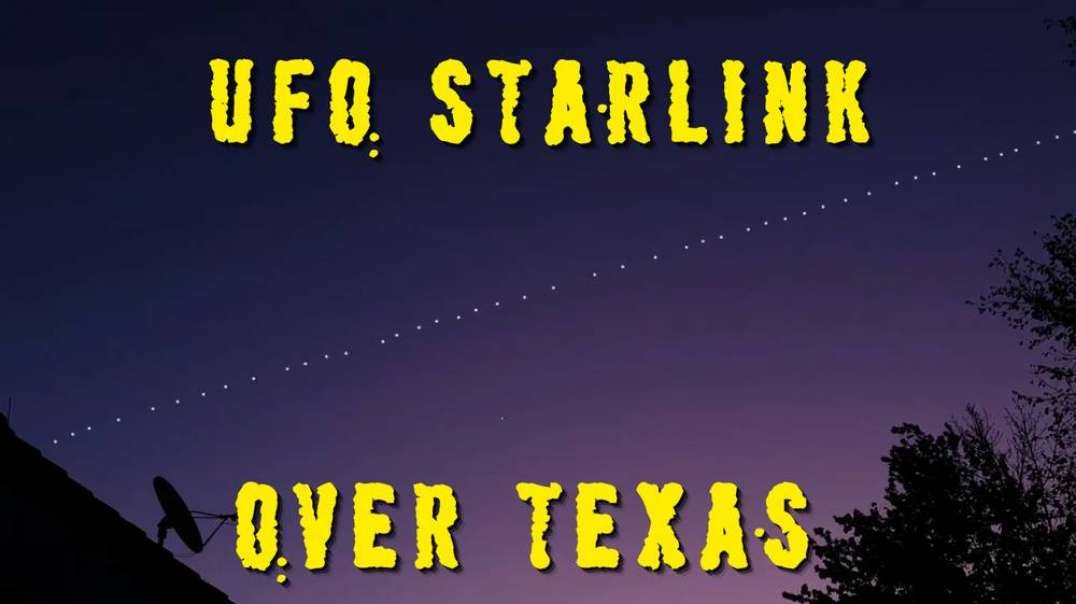 UFO Starlink Over Texas!