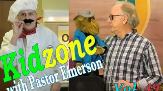 Kidzone with Pastor Emerson Vol.49
