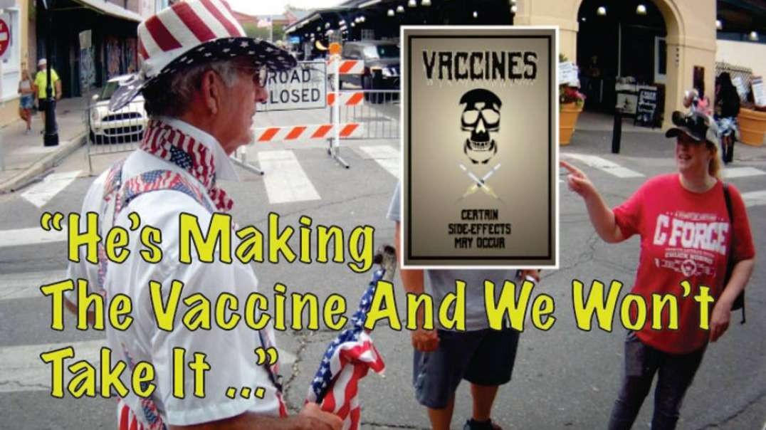 """He's Making The Vaccine And We're Not Taking It ..."""