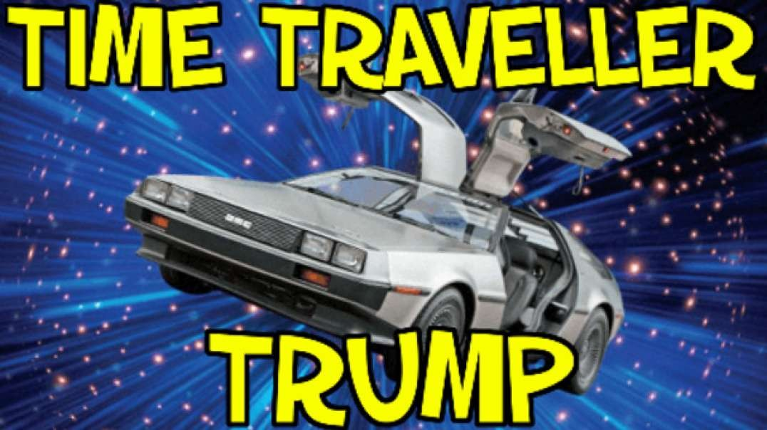 THE TIME TRAVELLER TRUMP