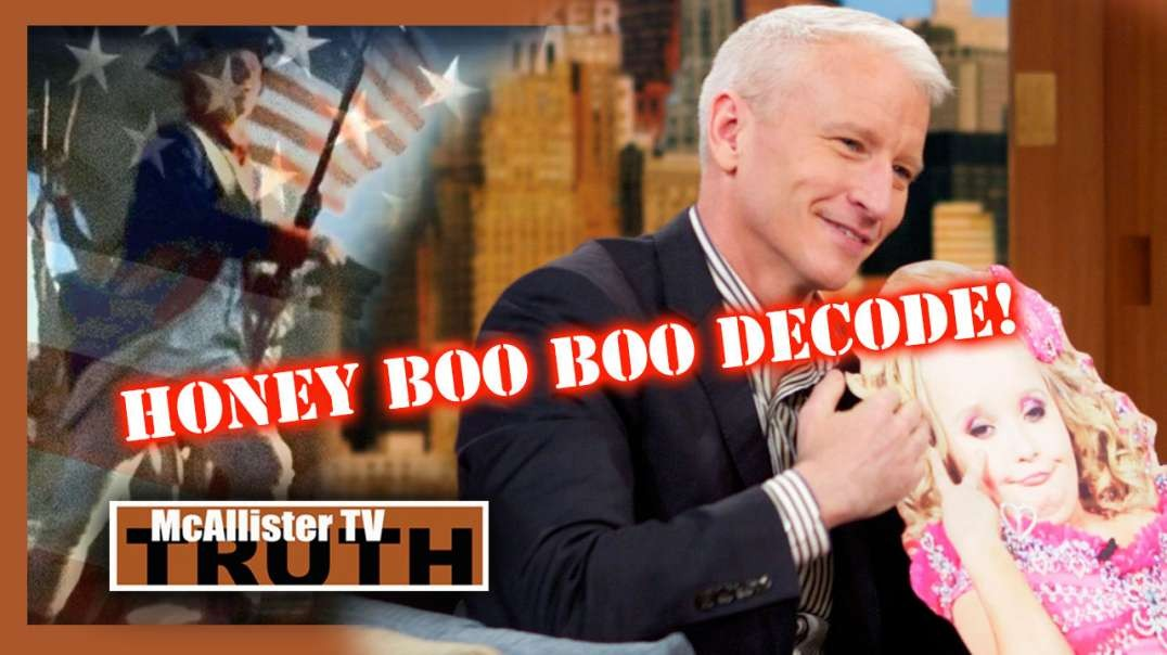 COOPER HONEY BOO BOO DECODE! TBT! DEMS ARE DANGEROUS IDIOTS!