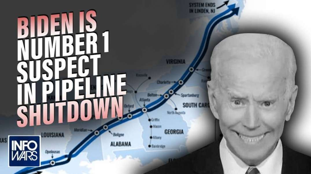 Biden is the Number 1 Suspect in the Colonial Pipeline Shutdown