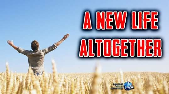 "The Faith I Live By: ""A New Life Altogether""-- By Ellen G. White"