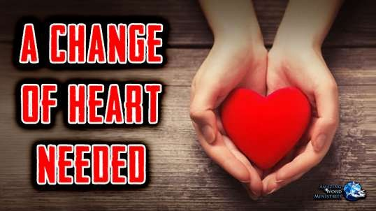 "The Faith I Live By: ""A Change of Heart Needed""-- By Ellen G. White"