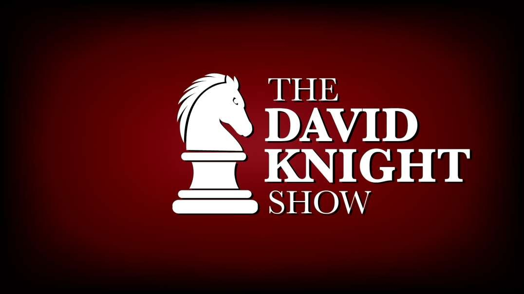The David Knight Show 7May2021 - Full Show